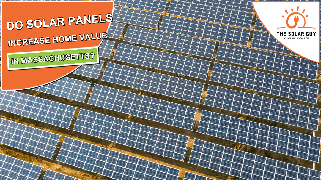 Do Solar Panels Increase Home Value in Massachusetts